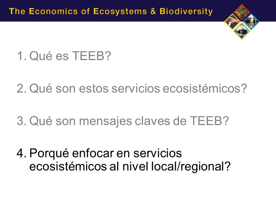 1.Qué es TEEB. 2.Qué son estos servicios ecosistémicos.