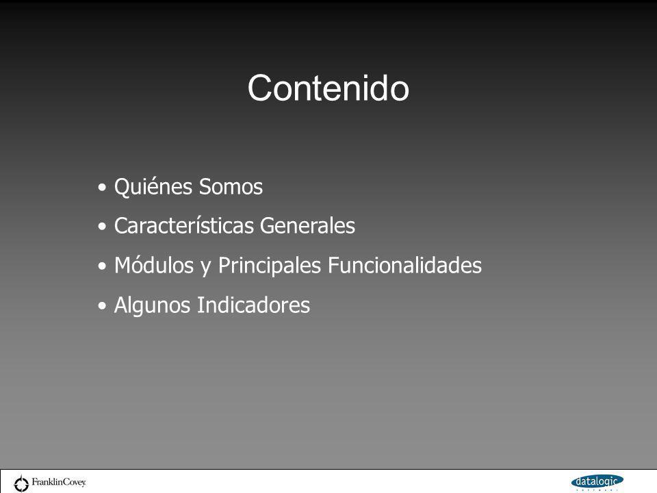 Contenido Quiénes Somos Características Generales Módulos y Principales Funcionalidades Algunos Indicadores