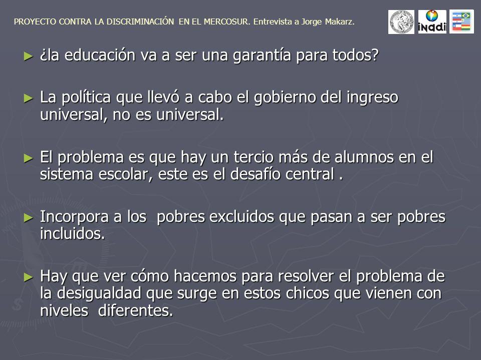 ¿la educación va a ser una garantía para todos. ¿la educación va a ser una garantía para todos.