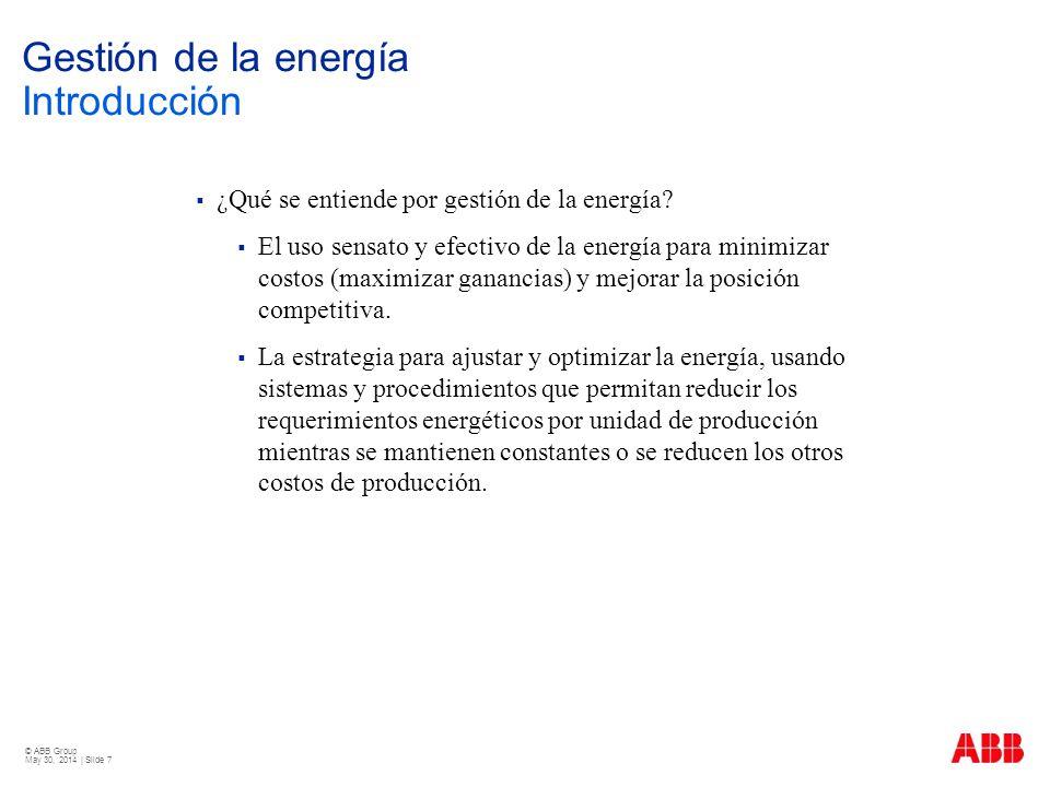 © ABB Group May 30, 2014 | Slide 8 Gestión de la energía Pasos importantes para la gestión energética básica 1°) Conocer el gasto en energía Cuánta energía se utiliza El pico de consumo en el intervalo de medición Tarifas diferenciales Otros costos