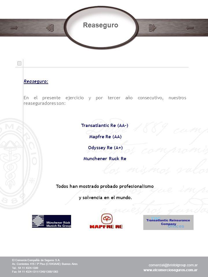 El Comercio Compañía de Seguros S.A. Av. Corrientes 415 / 3º Piso (C1043AAE) Buenos Aires Tel.: 54 11 4324-1300 Fax: 54 11 4324-1311/1340/1355/1363 co