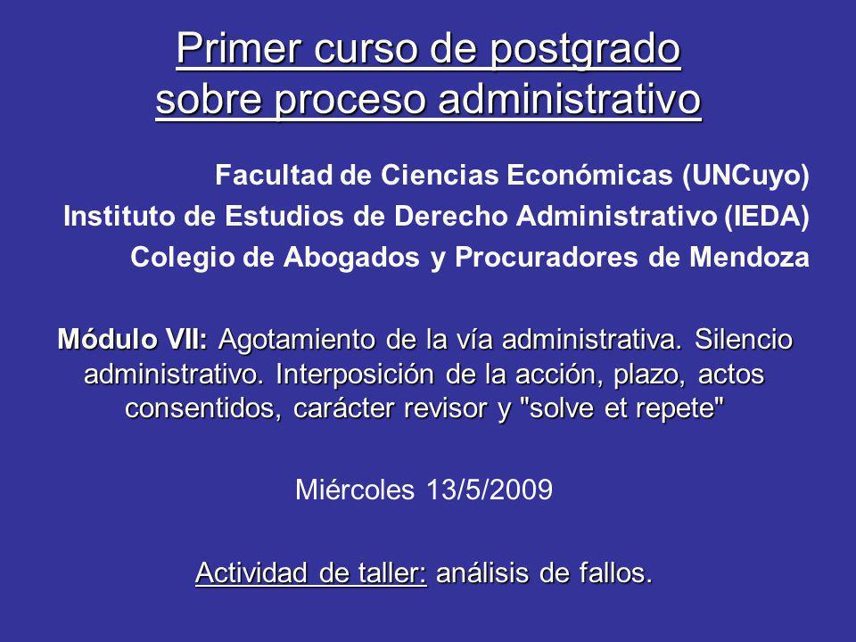 Primer curso de postgrado sobre proceso administrativo Facultad de Ciencias Económicas (UNCuyo) Instituto de Estudios de Derecho Administrativo (IEDA)
