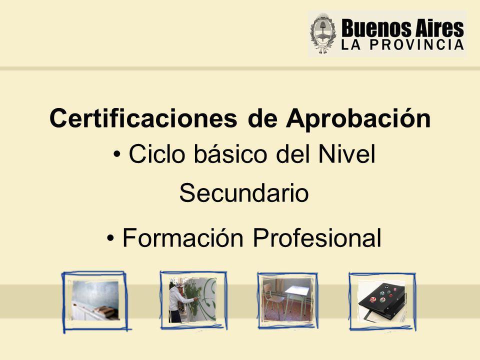 Certificaciones de Aprobación Ciclo básico del Nivel Secundario Formación Profesional