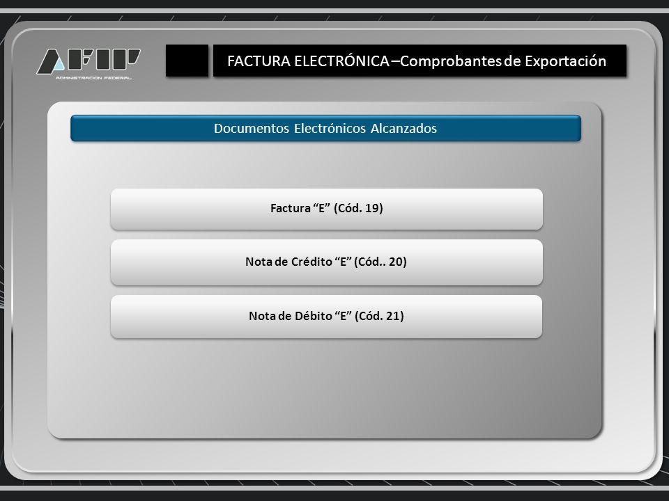 Documentos Electrónicos Alcanzados Factura E (Cód.