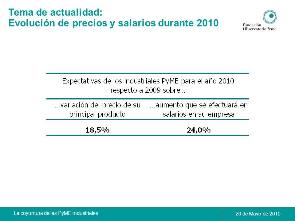 La coyuntura de las PyME industriales 20 de Mayo de 2010 Tema de actualidad: Evolución de precios y salarios durante 2010