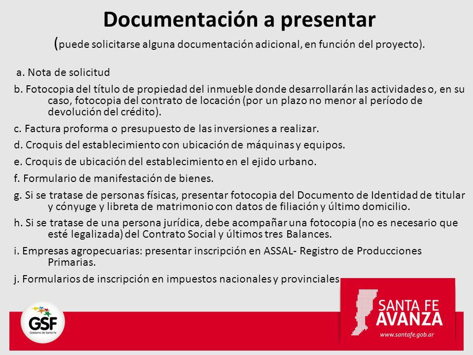 Documentación a presentar ( puede solicitarse alguna documentación adicional, en función del proyecto). a. Nota de solicitud b. Fotocopia del título d