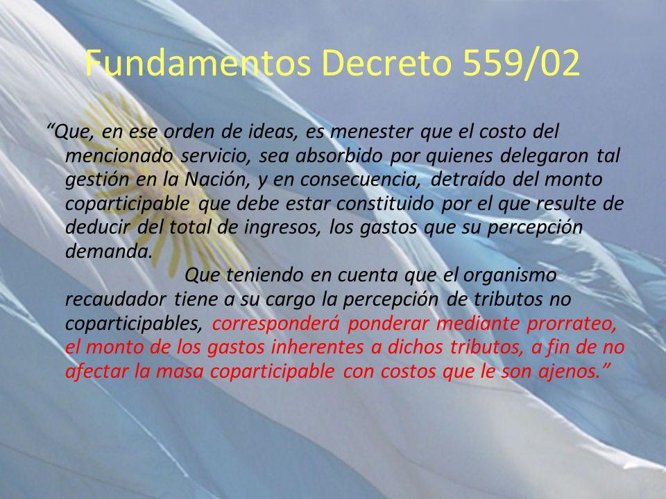 Fundamentos Decreto 559/02 Que, en ese orden de ideas, es menester que el costo del mencionado servicio, sea absorbido por quienes delegaron tal gesti