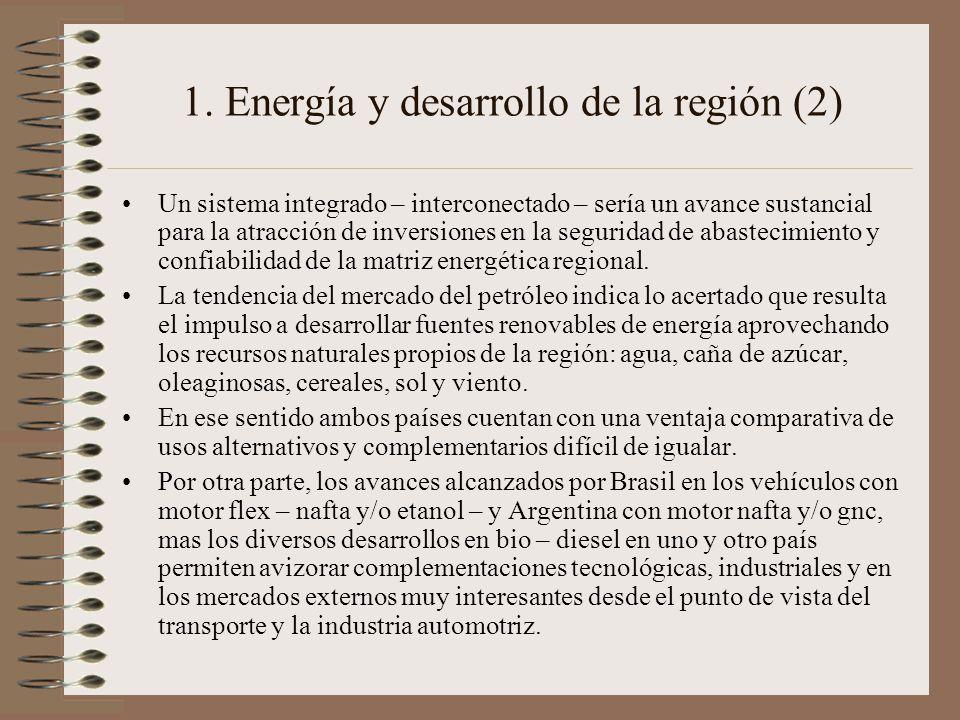 1. Energía y desarrollo de la región (2) Un sistema integrado – interconectado – sería un avance sustancial para la atracción de inversiones en la seg