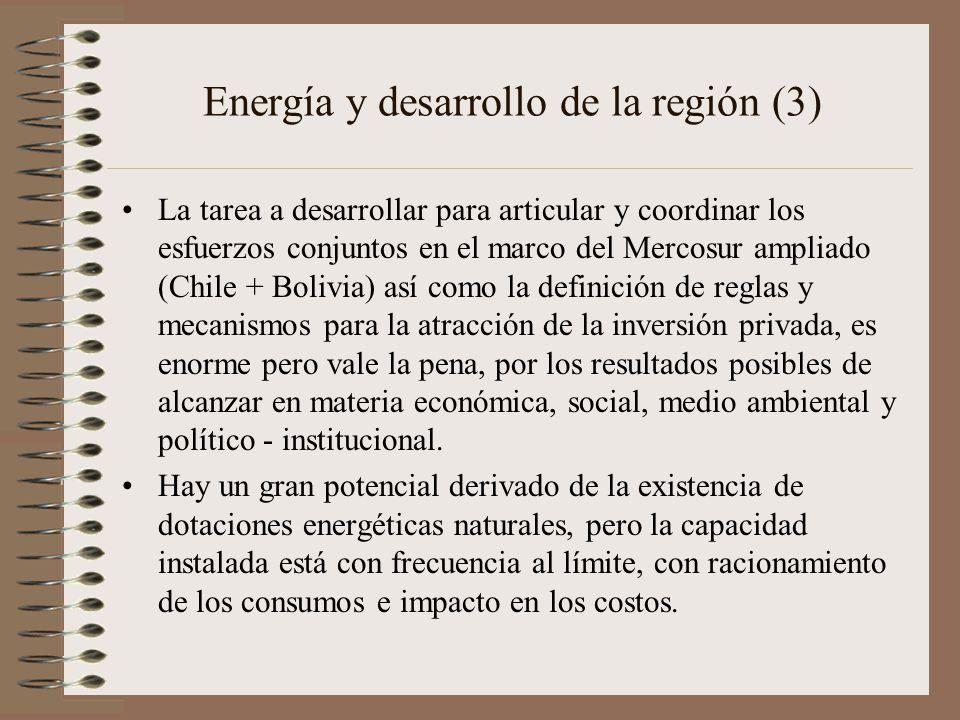 Energía y desarrollo de la región (3) La tarea a desarrollar para articular y coordinar los esfuerzos conjuntos en el marco del Mercosur ampliado (Chi