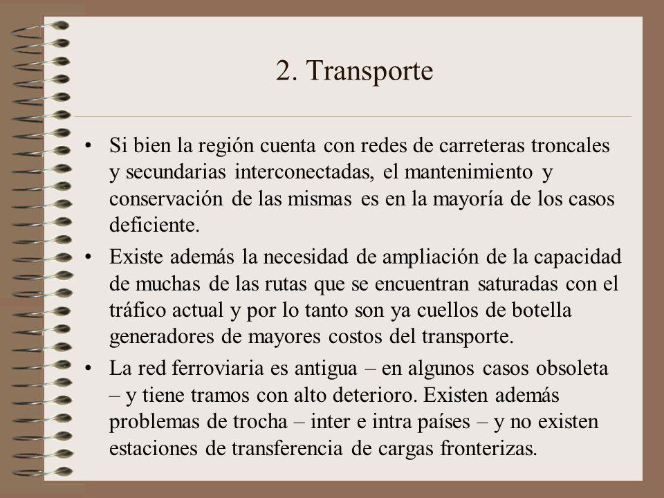 2. Transporte Si bien la región cuenta con redes de carreteras troncales y secundarias interconectadas, el mantenimiento y conservación de las mismas