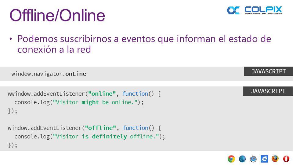 Offline/Online Podemos suscribirnos a eventos que informan el estado de conexión a la red