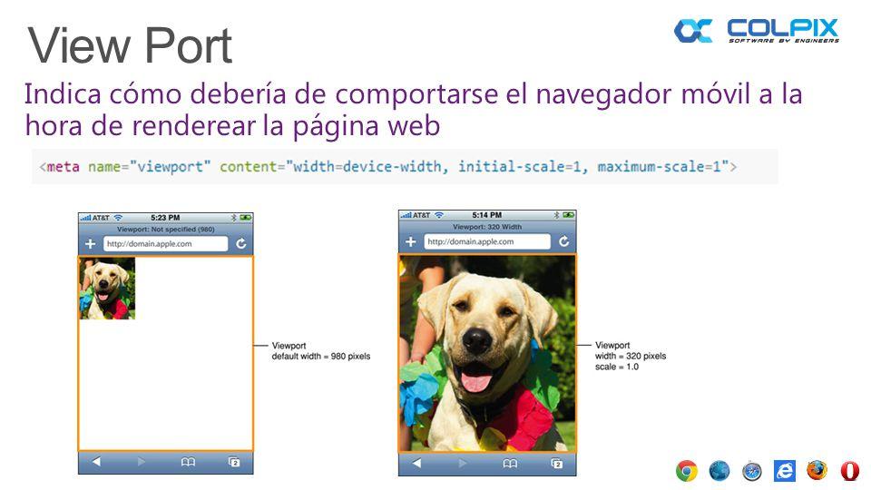 View Port Indica cómo debería de comportarse el navegador móvil a la hora de renderear la página web