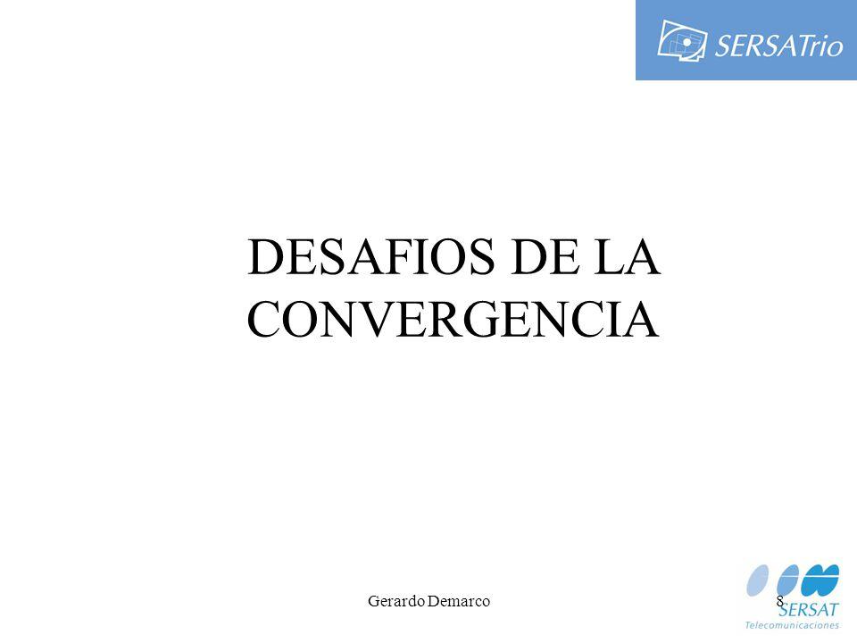Gerardo Demarco8 DESAFIOS DE LA CONVERGENCIA