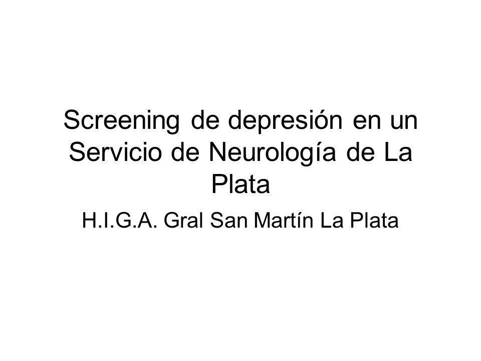 Screening de depresión en un Servicio de Neurología de La Plata H.I.G.A. Gral San Martín La Plata