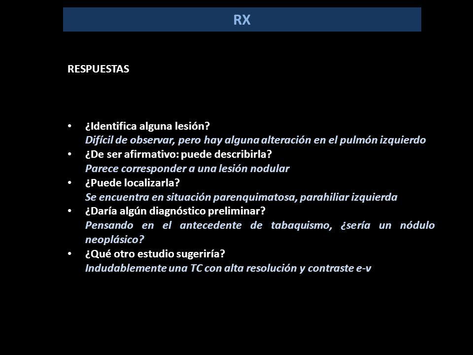 RX RESPUESTAS ¿Identifica alguna lesión.