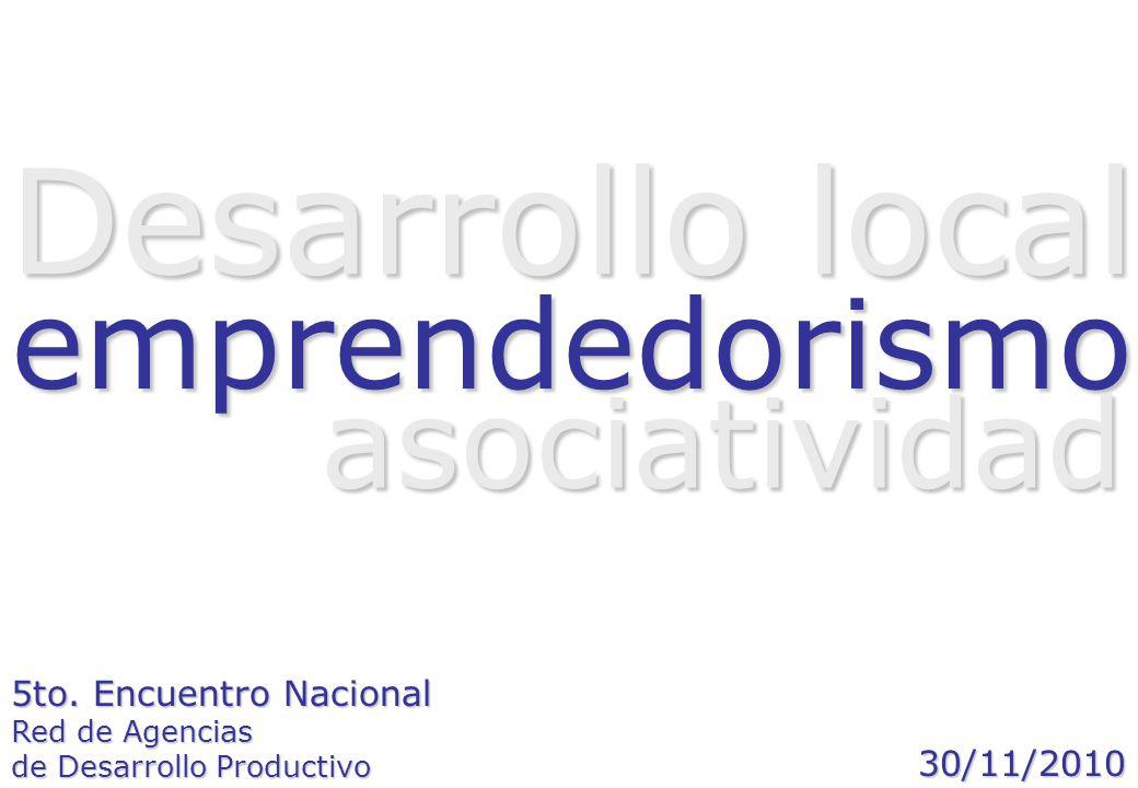 emprendedorismo asociatividad Desarrollo local 5to. Encuentro Nacional Red de Agencias de Desarrollo Productivo 30/11/2010