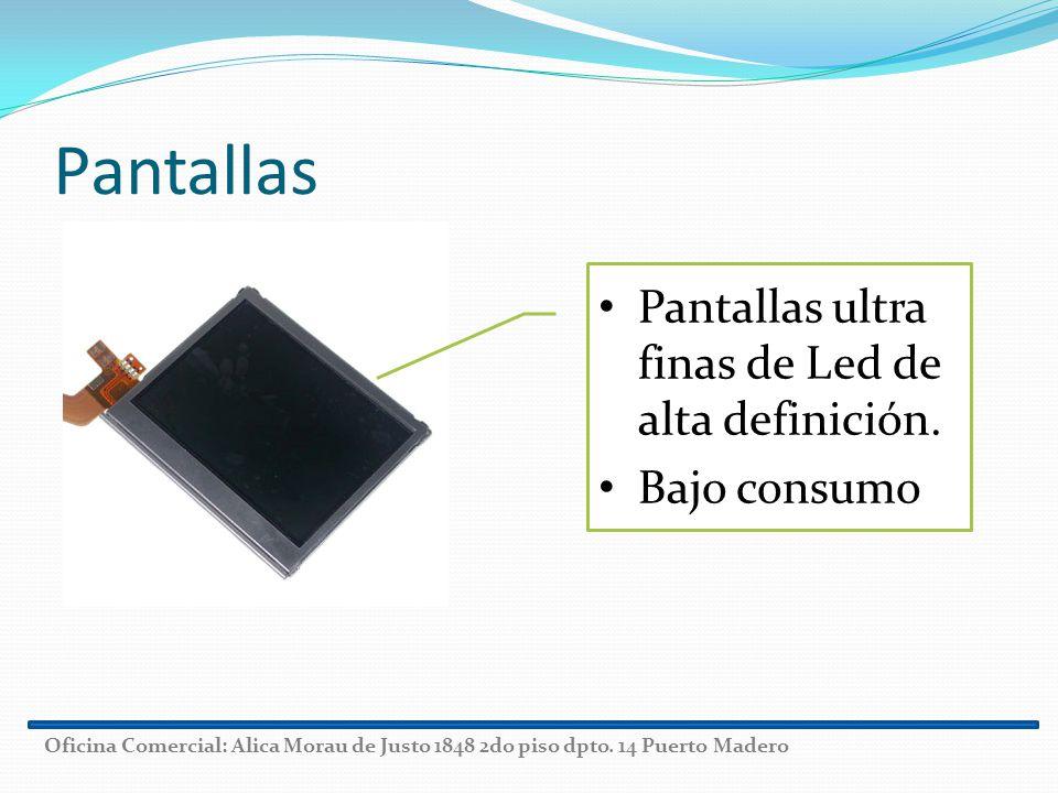 Pantallas Pantallas ultra finas de Led de alta definición. Bajo consumo Oficina Comercial: Alica Morau de Justo 1848 2do piso dpto. 14 Puerto Madero
