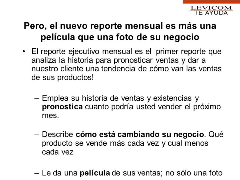 Pero, el nuevo reporte mensual es más una película que una foto de su negocio El reporte ejecutivo mensual es el primer reporte que analiza la histori