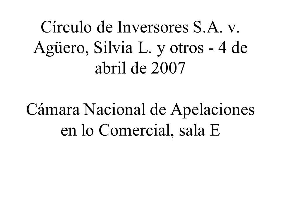 Círculo de Inversores S.A. v. Agüero, Silvia L. y otros - 4 de abril de 2007 Cámara Nacional de Apelaciones en lo Comercial, sala E