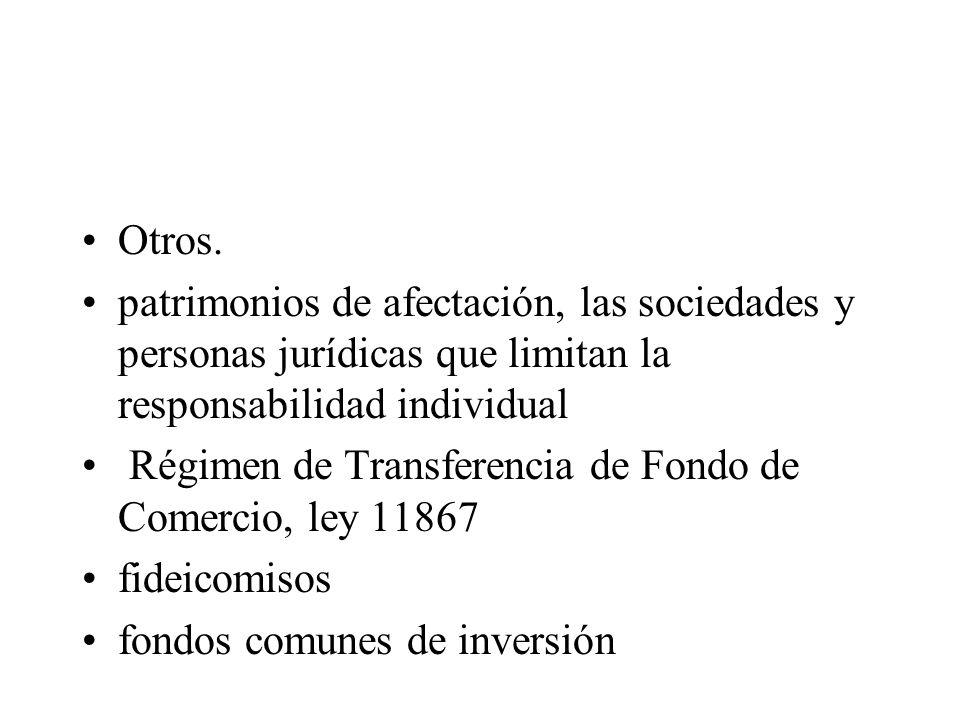 Otros. patrimonios de afectación, las sociedades y personas jurídicas que limitan la responsabilidad individual Régimen de Transferencia de Fondo de C