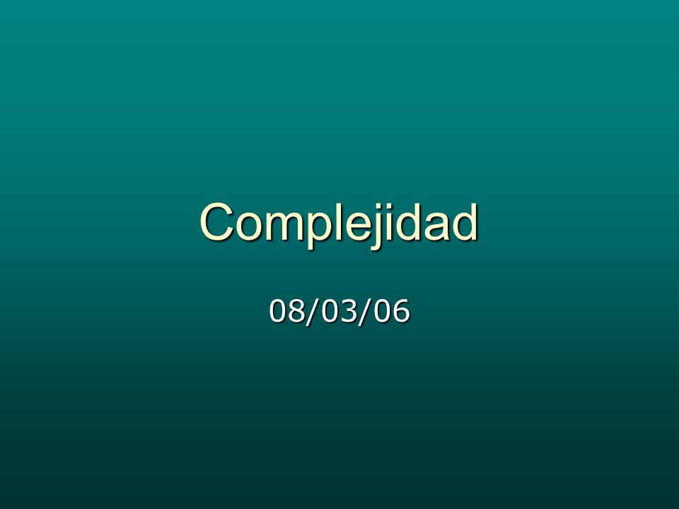 Complejidad 08/03/06