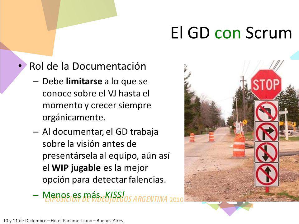 10 y 11 de Diciembre – Hotel Panamericano – Buenos Aires El GD con Scrum – Menos es más. KISS! – Al documentar, el GD trabaja sobre la visión antes de