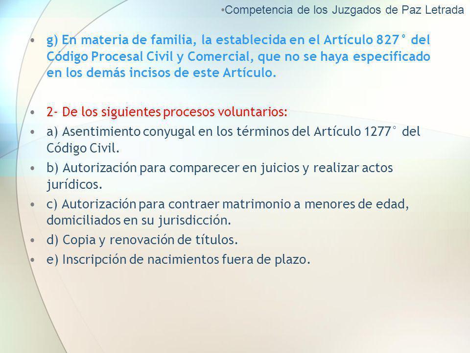 g) En materia de familia, la establecida en el Artículo 827° del Código Procesal Civil y Comercial, que no se haya especificado en los demás incisos d