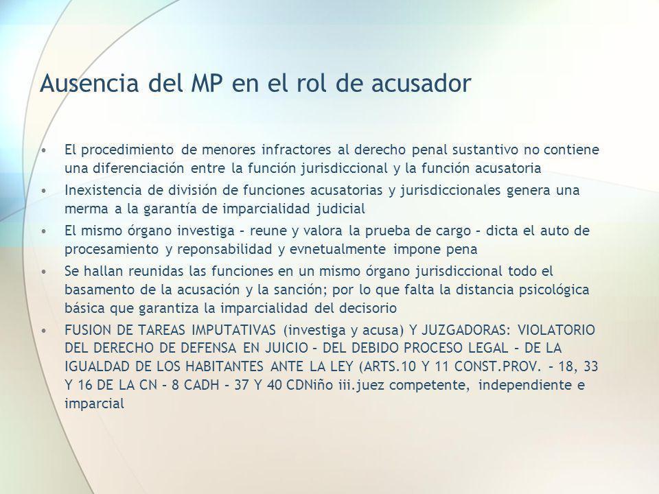 Ausencia del MP en el rol de acusador El procedimiento de menores infractores al derecho penal sustantivo no contiene una diferenciación entre la func