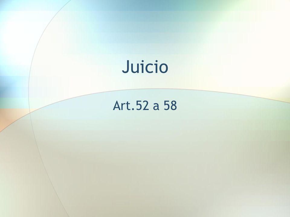 Juicio Art.52 a 58