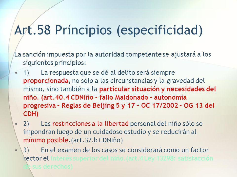 Art.58 Principios (especificidad) La sanción impuesta por la autoridad competente se ajustará a los siguientes principios: 1) La respuesta que se dé a