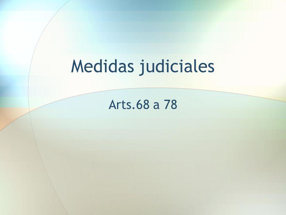 Medidas judiciales Arts.68 a 78