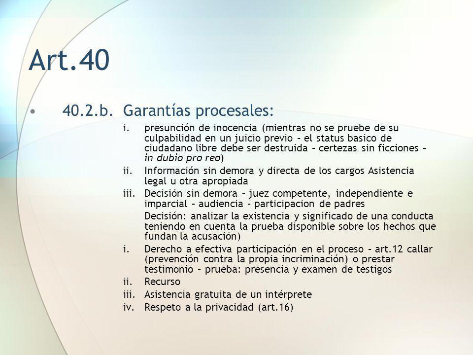 Art.40 40.2.b.Garantías procesales: i.presunción de inocencia (mientras no se pruebe de su culpabilidad en un juicio previo – el status basico de ciud