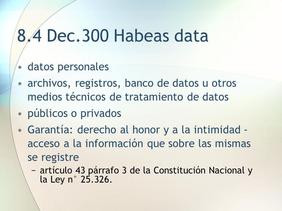 8.4 Dec.300 Habeas data datos personales archivos, registros, banco de datos u otros medios técnicos de tratamiento de datos públicos o privados Garan