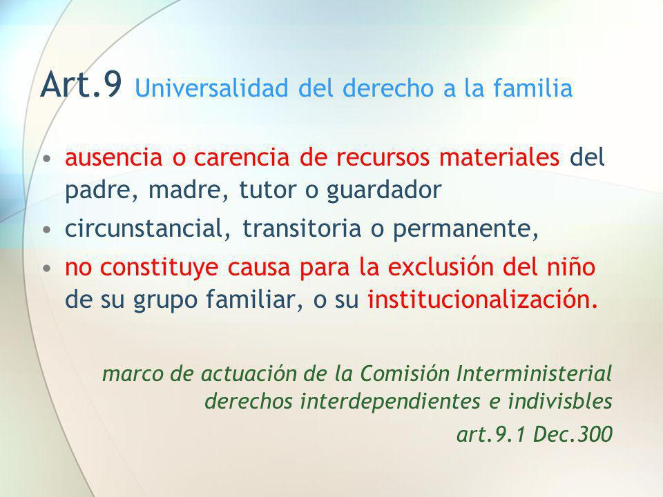 Art.9 Universalidad del derecho a la familia ausencia o carencia de recursos materiales del padre, madre, tutor o guardador circunstancial, transitori