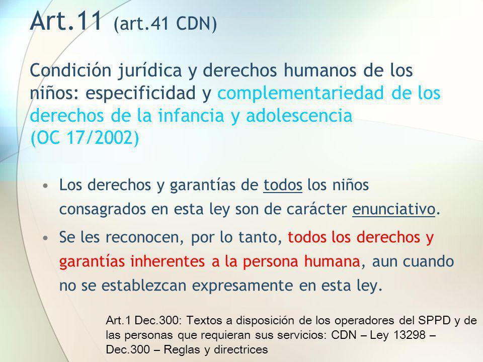Art.11 (art.41 CDN) Condición jurídica y derechos humanos de los niños: especificidad y complementariedad de los derechos de la infancia y adolescenci