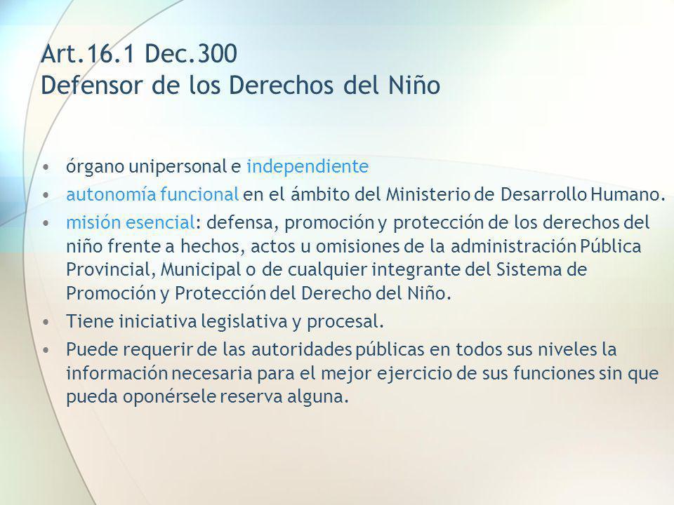 Art.16.1 Dec.300 Defensor de los Derechos del Niño órgano unipersonal e independiente autonomía funcional en el ámbito del Ministerio de Desarrollo Hu