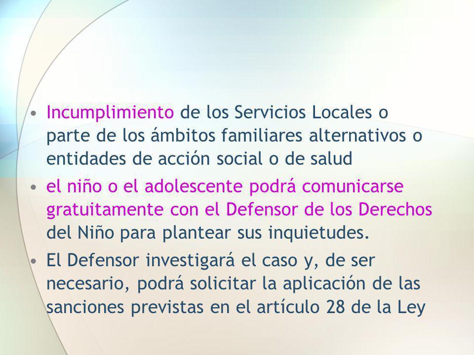 Incumplimiento de los Servicios Locales o parte de los ámbitos familiares alternativos o entidades de acción social o de salud el niño o el adolescent
