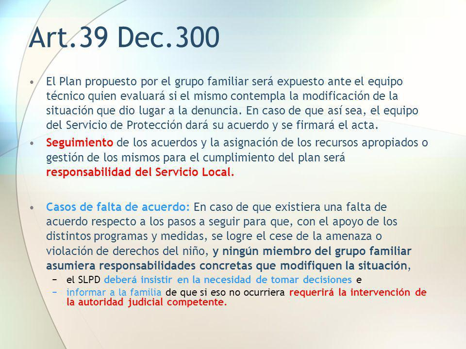 Art.39 Dec.300 El Plan propuesto por el grupo familiar será expuesto ante el equipo técnico quien evaluará si el mismo contempla la modificación de la