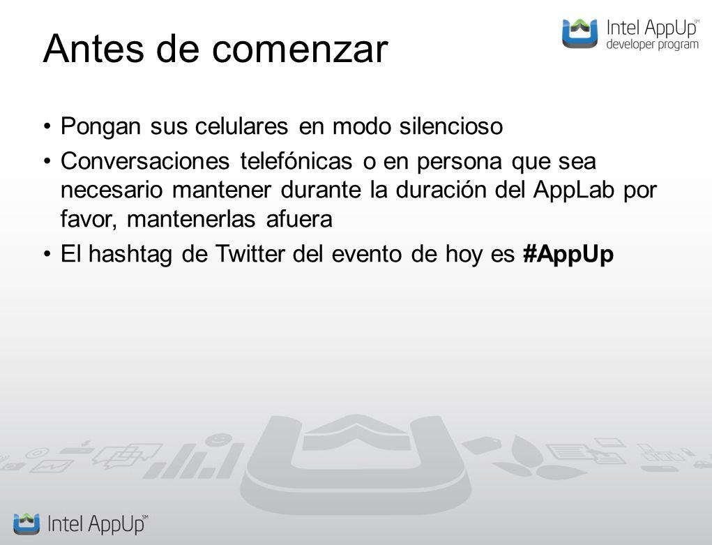 Antes de comenzar Pongan sus celulares en modo silencioso Conversaciones telefónicas o en persona que sea necesario mantener durante la duración del AppLab por favor, mantenerlas afuera El hashtag de Twitter del evento de hoy es #AppUp
