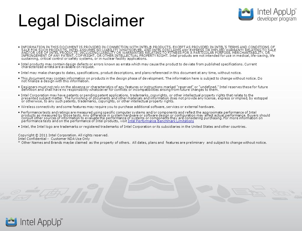 Legal Disclaimer INFORMATION IN THIS DOCUMENT IS PROVIDED IN CONNECTION WITH INTEL® PRODUCTS.