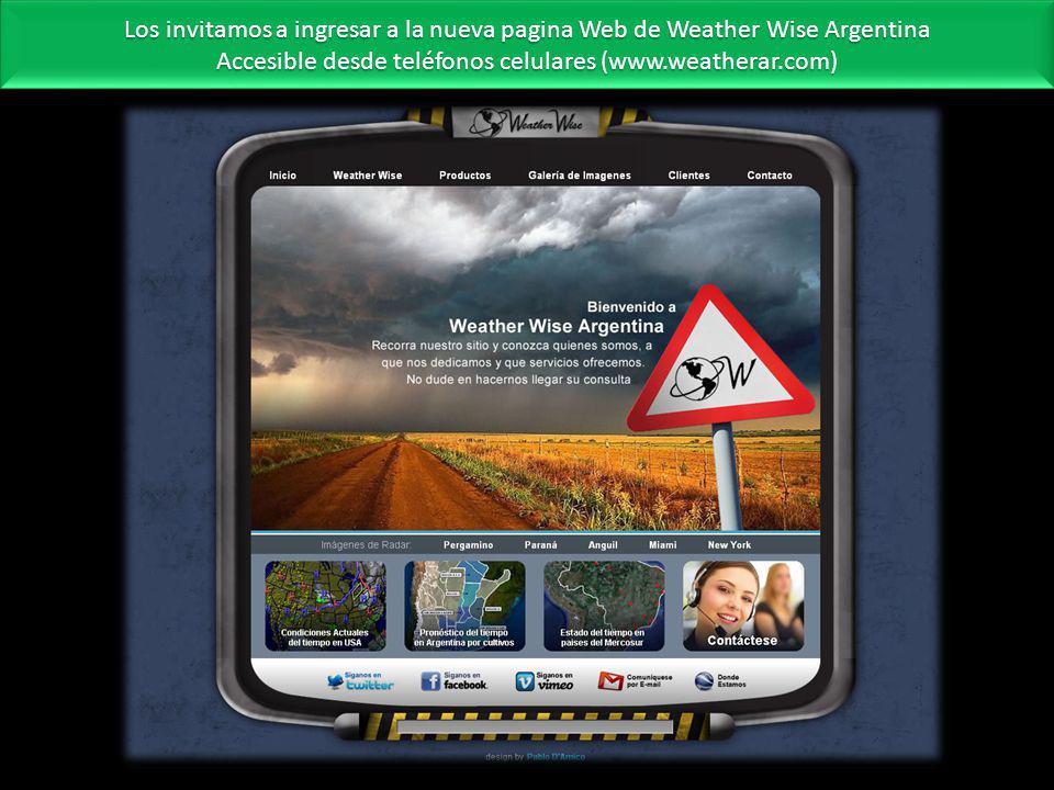 Los invitamos a ingresar a la nueva pagina Web de Weather Wise Argentina Accesible desde teléfonos celulares (www.weatherar.com) Los invitamos a ingre