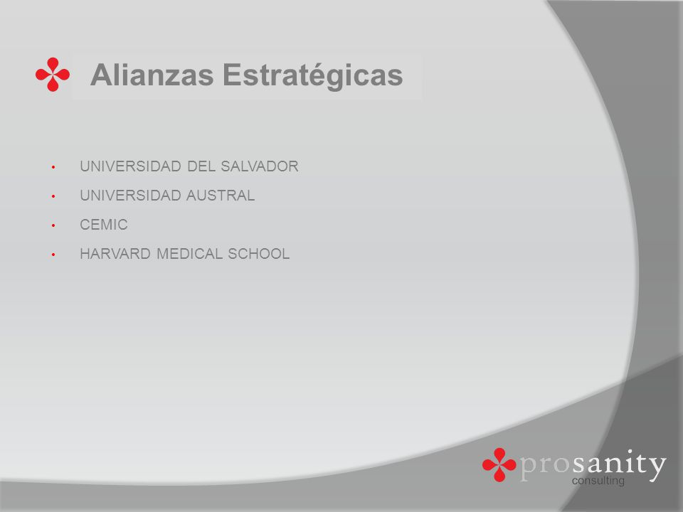 UNIVERSIDAD DEL SALVADOR UNIVERSIDAD AUSTRAL CEMIC HARVARD MEDICAL SCHOOL Alianzas Estratégicas