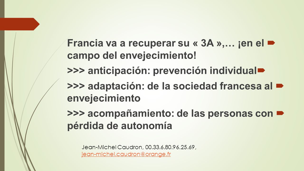 Francia va a recuperar su « 3A »,… ¡en el campo del envejecimiento! >>> anticipación: prevención individual >>> adaptación: de la sociedad francesa al