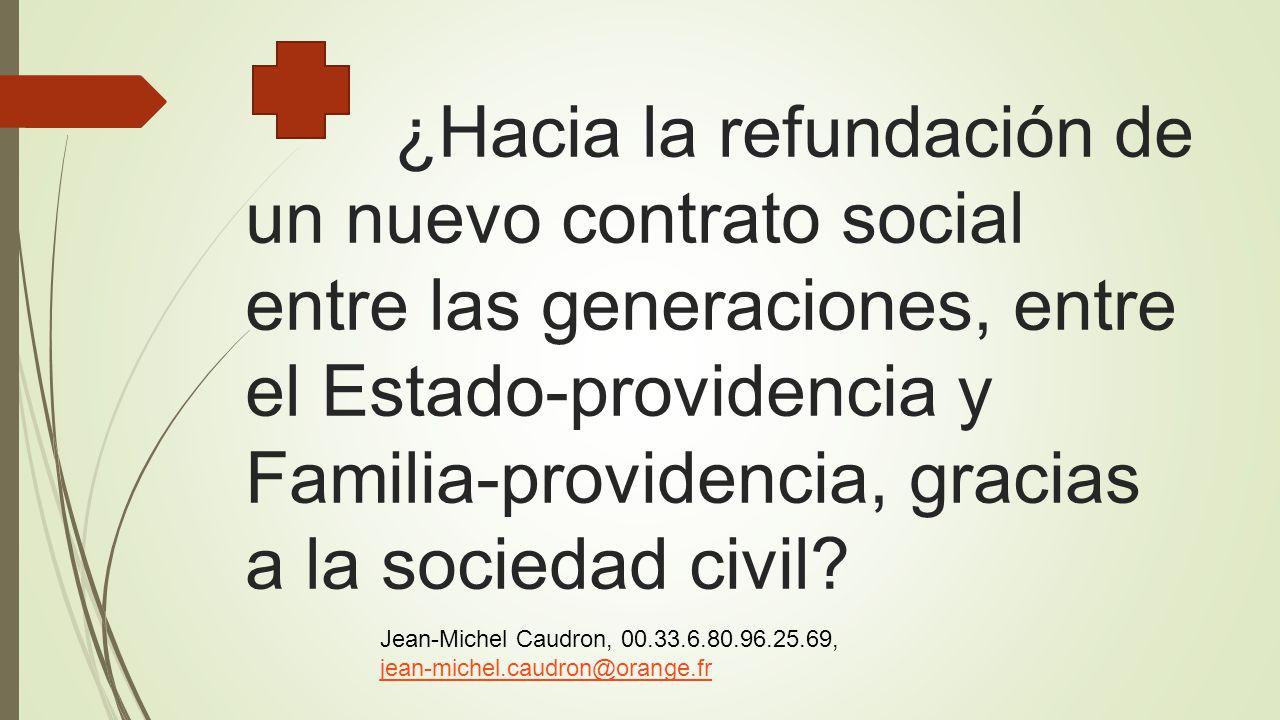 ¿Hacia la refundación de un nuevo contrato social entre las generaciones, entre el Estado-providencia y Familia-providencia, gracias a la sociedad civ