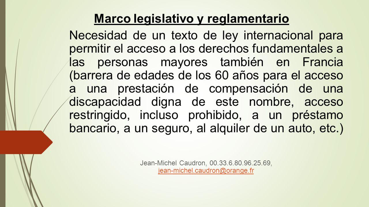 Necesidad de un texto de ley internacional para permitir el acceso a los derechos fundamentales a las personas mayores también en Francia (barrera de