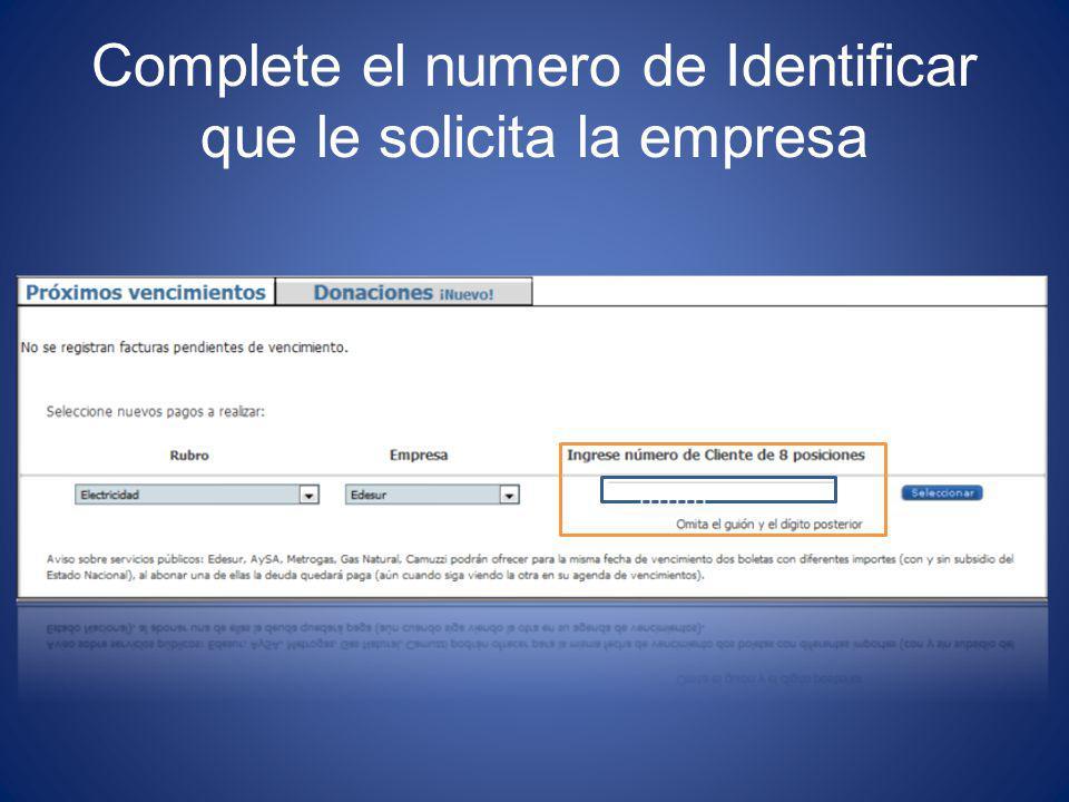 Complete el numero de Identificar que le solicita la empresa 11111111