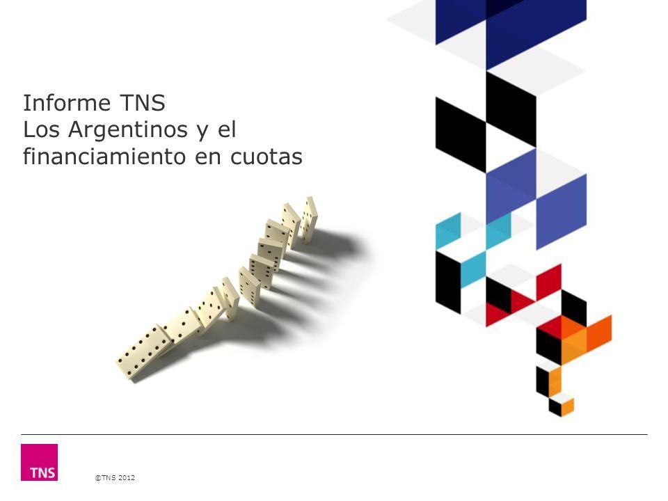 ©TNS 2012 Los argentinos y el pago en cuotas 2 TNS realizó un estudio representativo de la población argentina adulta para conocer la proporción de argentinos que compra productos o servicios con financiación en cuotas.