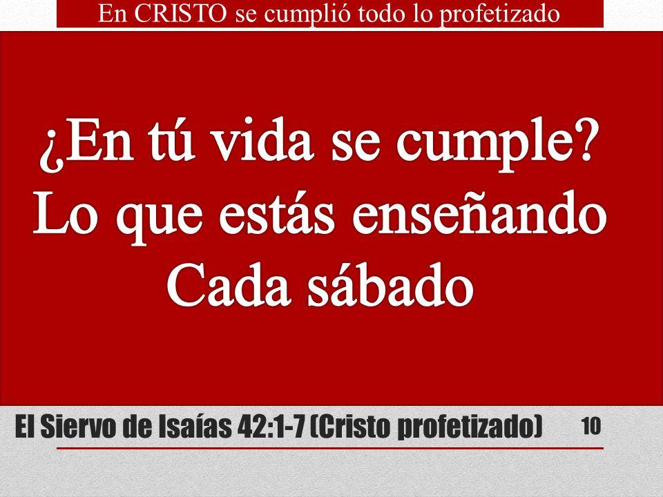 El Siervo de Isaías 42:1-7 (Cristo profetizado) Mesías sería el Siervo de Dios Dios se complacería en El y estaría lleno del Espíritu Santo Su actitud