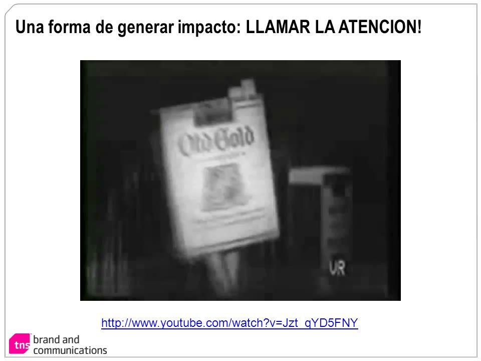 Una forma de generar impacto: LLAMAR LA ATENCION! http://www.youtube.com/watch?v=Jzt_qYD5FNY