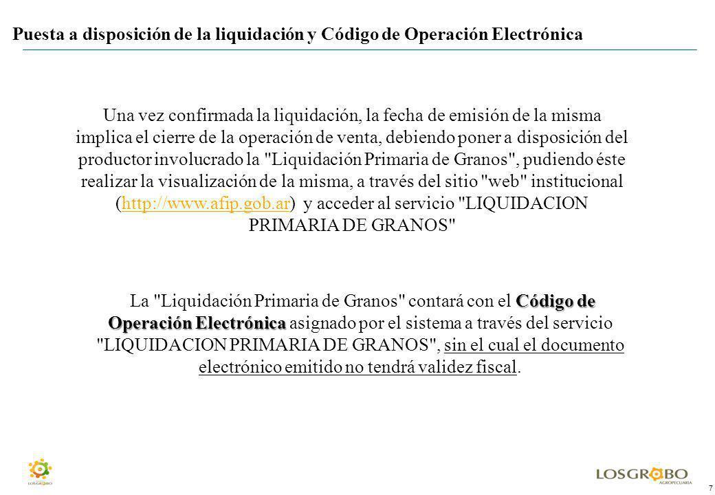 7 Una vez confirmada la liquidación, la fecha de emisión de la misma implica el cierre de la operación de venta, debiendo poner a disposición del prod
